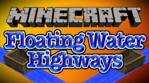 Creating A Floating Water Highway System In Minecraft