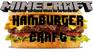 So, There's A Hamburger Themed Mod For Minecraft. Yum
