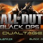 Black Devil and TerriblePain BO2 Dualtage.
