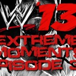 Extreme moments in WWE 13.