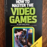 How to Master the Video Games. Sweet ass book.