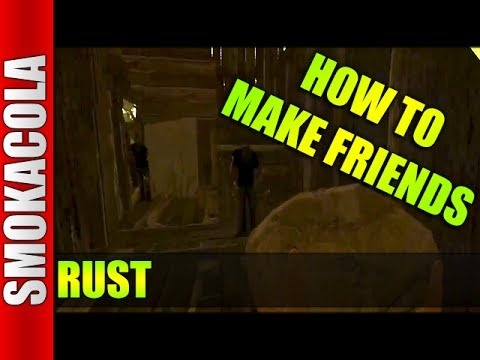 How to make friends in RUST.