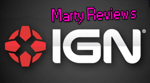 Marty Reviews IGN