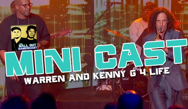 Ball Out Minicast: The Best Thing Ever Happened – Kenny And Warren G